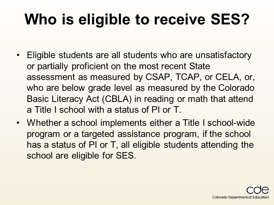 Who is eligible to receive SES