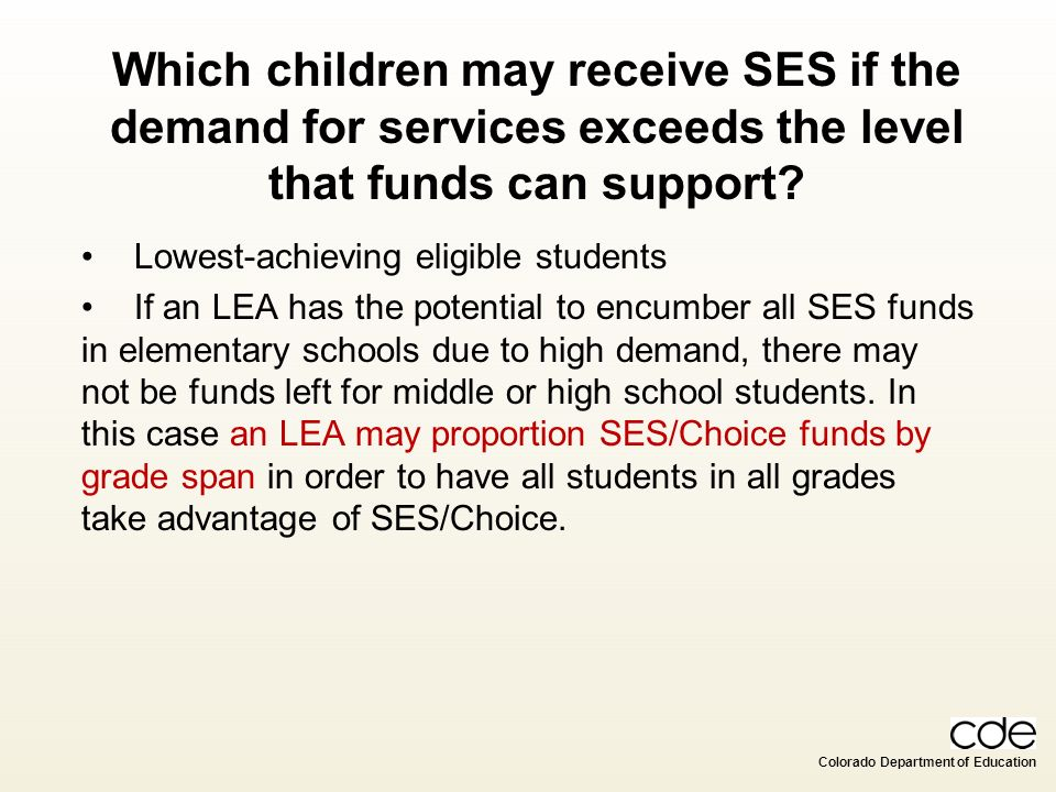 Which children may receive SES if the demand for services exceeds the level that funds can support