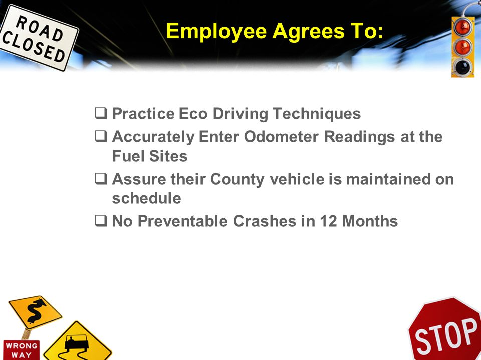 Employee Agrees To: Practice Eco Driving Techniques