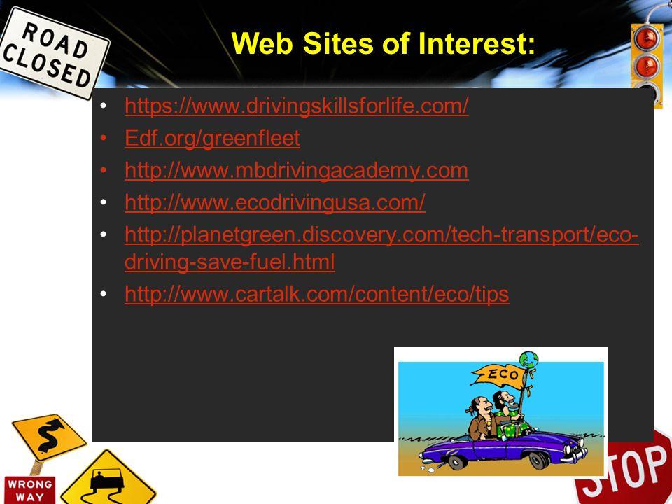 Web Sites of Interest: https://www.drivingskillsforlife.com/