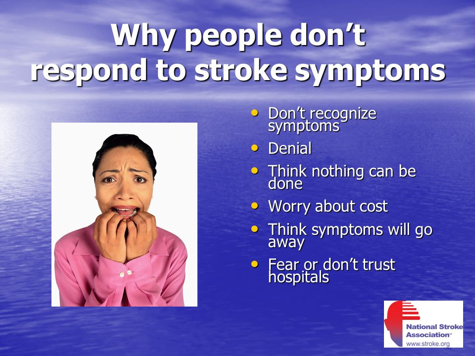 Why people don't respond to stroke symptoms