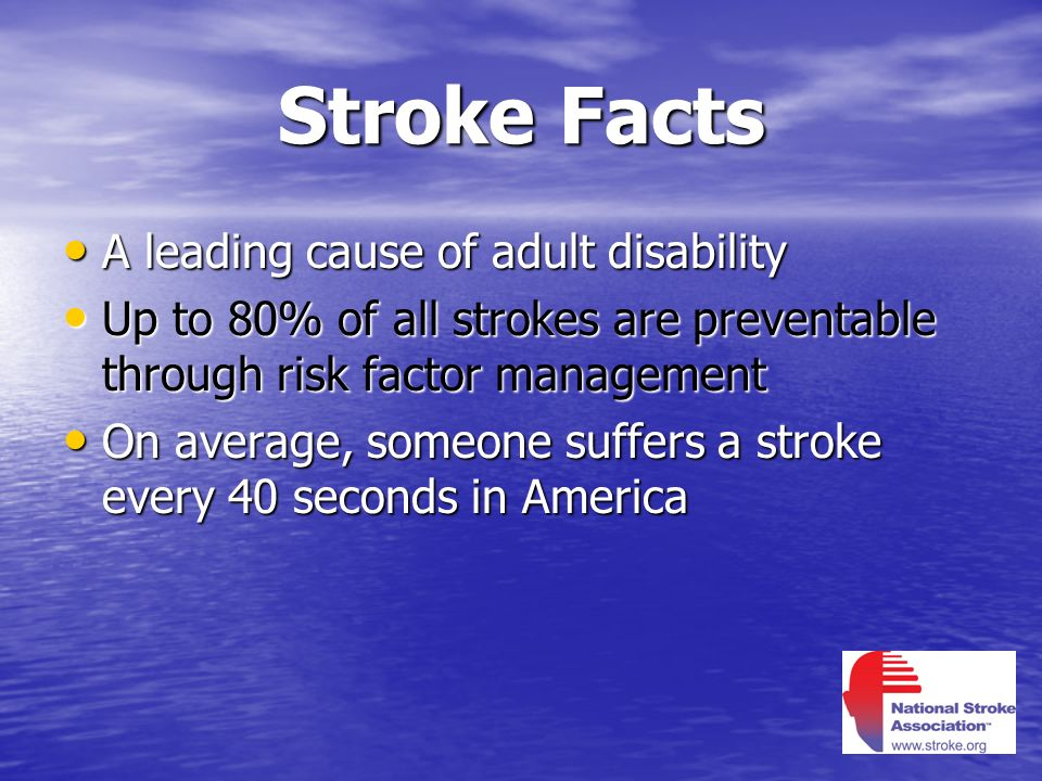 Stroke Facts A leading cause of adult disability