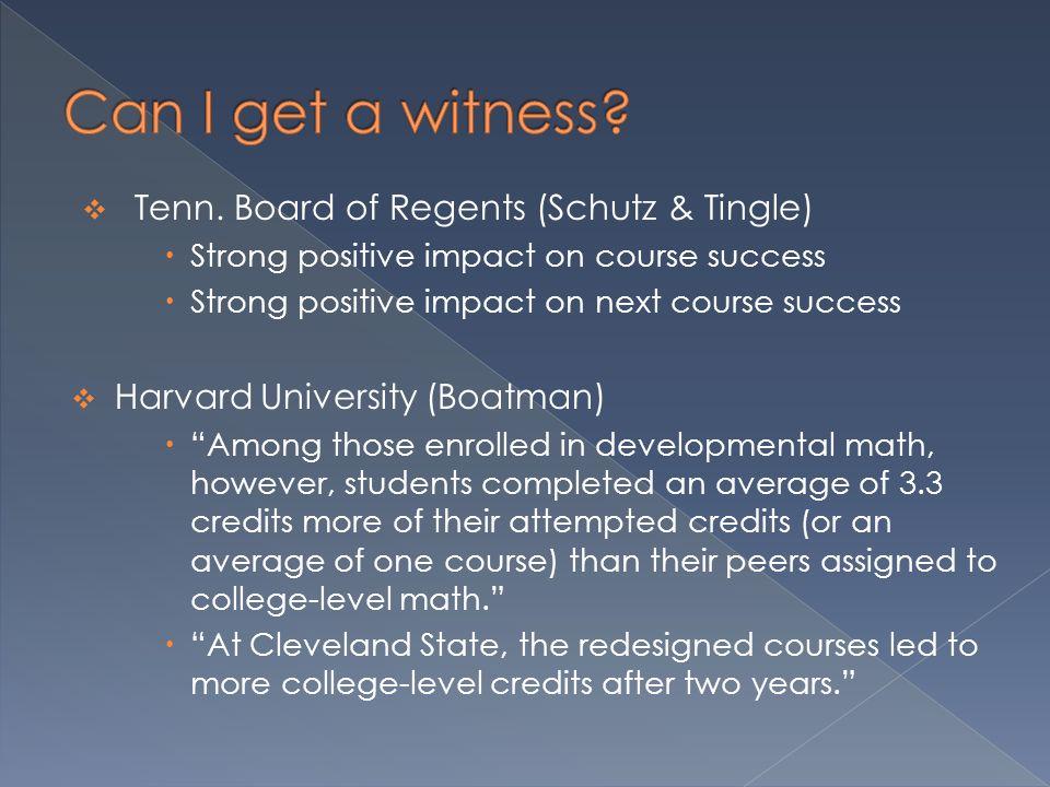 Can I get a witness Tenn. Board of Regents (Schutz & Tingle)