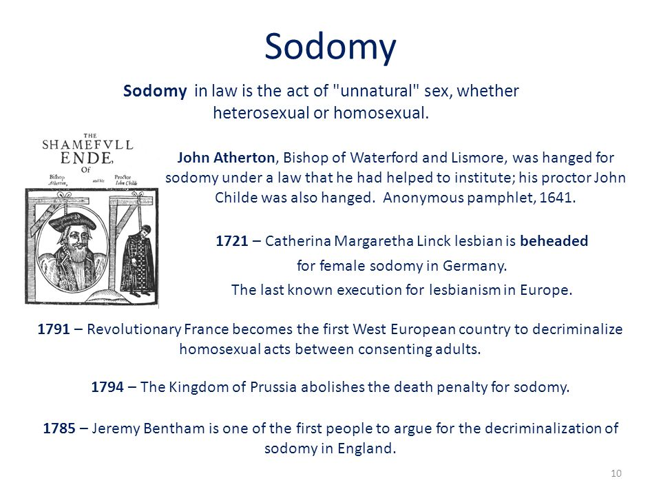 Sodomy Sodomy in law is the act of unnatural sex, whether
