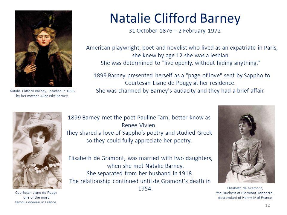 Natalie Clifford Barney 31 October 1876 – 2 February 1972