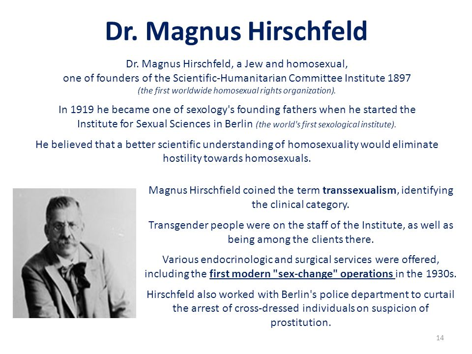 Dr. Magnus Hirschfeld Dr. Magnus Hirschfeld, a Jew and homosexual,