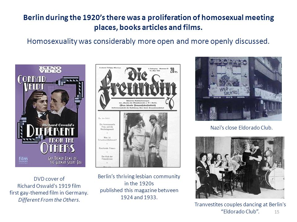 Homosexuality was considerably more open and more openly discussed.