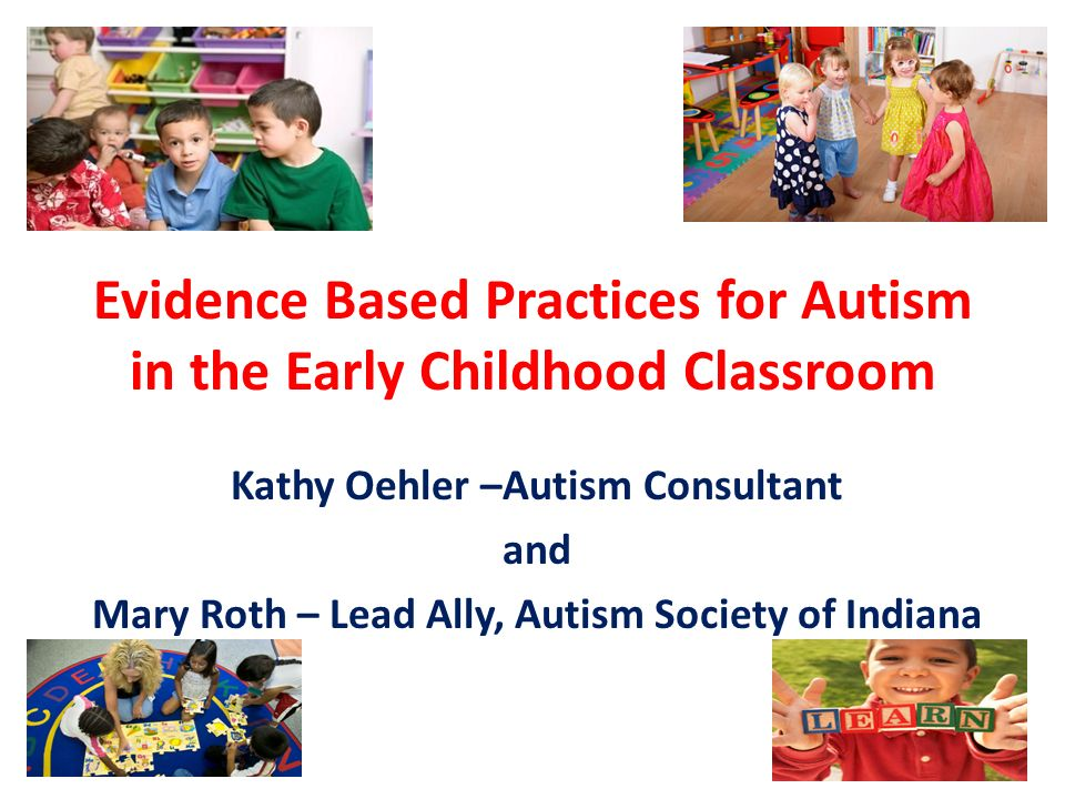 Evidence Based Practices for Autism in the Early Childhood Classroom