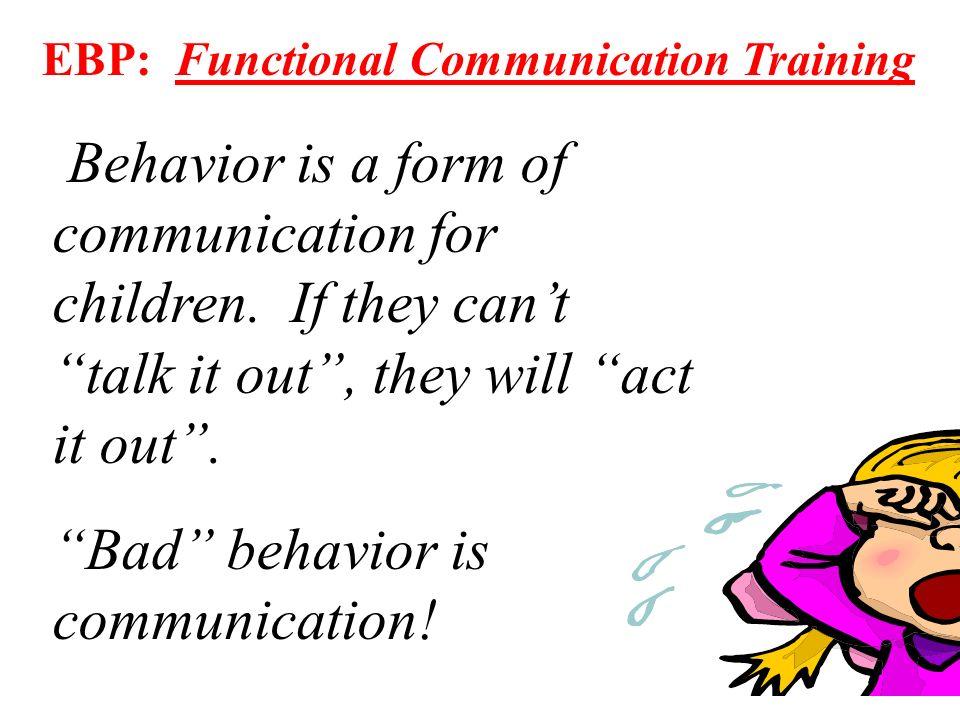 Bad behavior is communication!