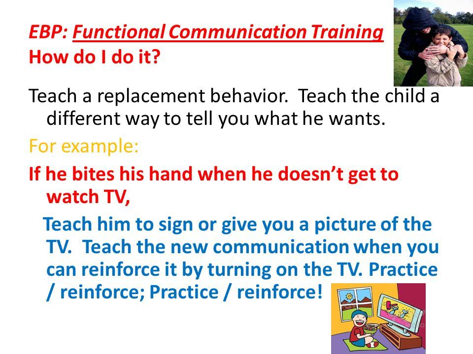 EBP: Functional Communication Training How do I do it