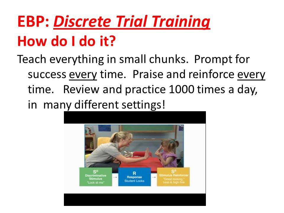 EBP: Discrete Trial Training How do I do it
