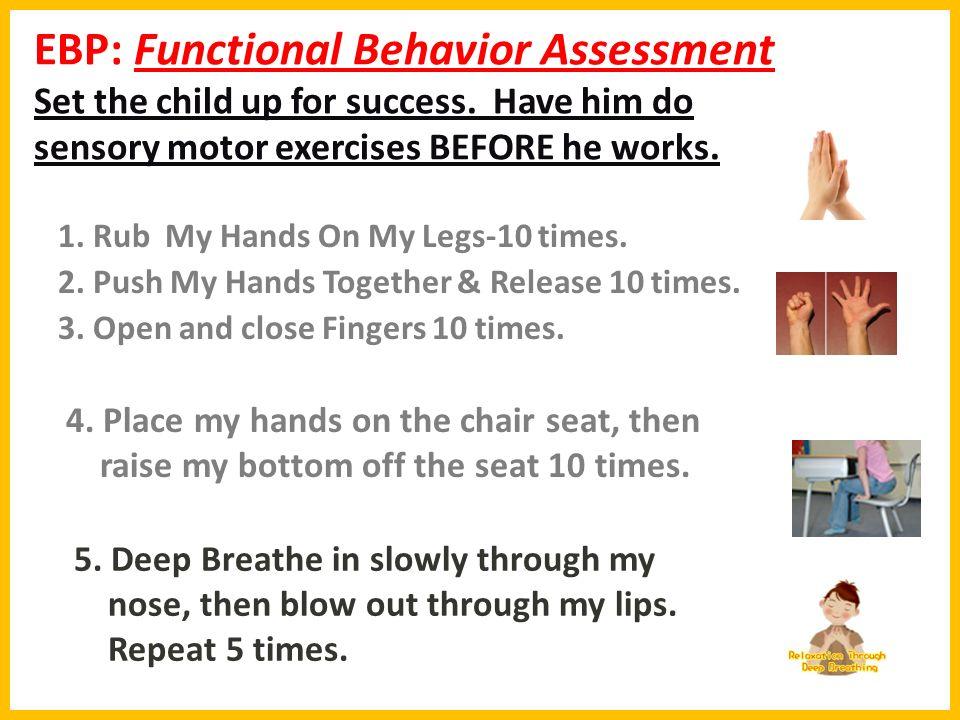 EBP: Functional Behavior Assessment Set the child up for success