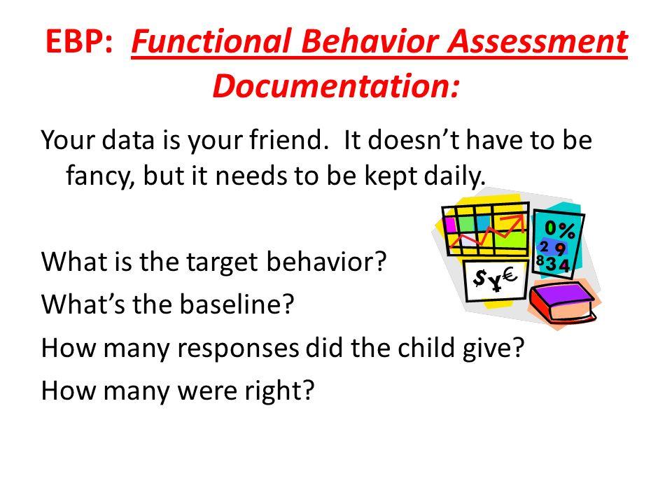 EBP: Functional Behavior Assessment Documentation: