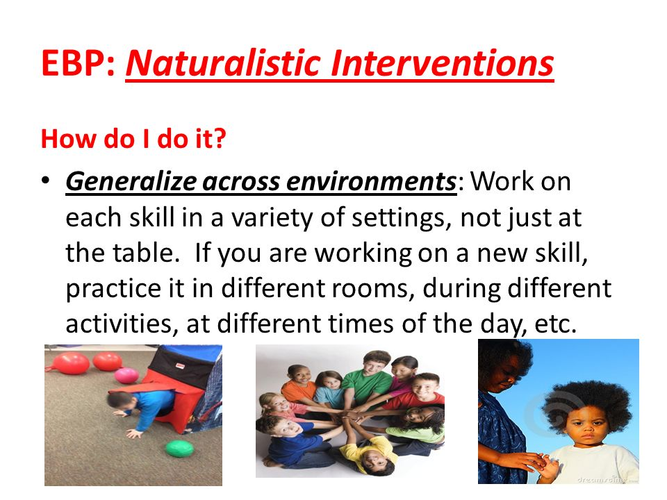 EBP: Naturalistic Interventions