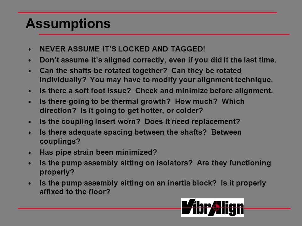 Assumptions NEVER ASSUME IT'S LOCKED AND TAGGED!