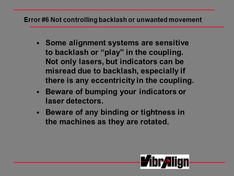 Error #6 Not controlling backlash or unwanted movement