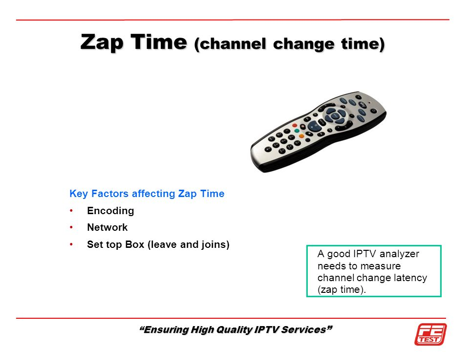 Zap Time (channel change time)