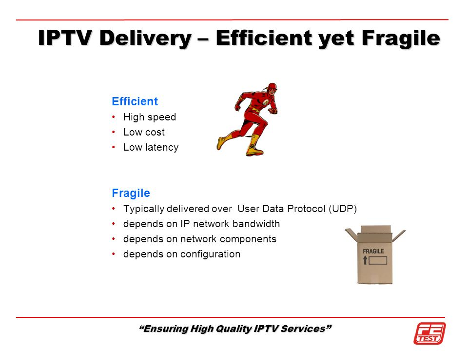 IPTV Delivery – Efficient yet Fragile