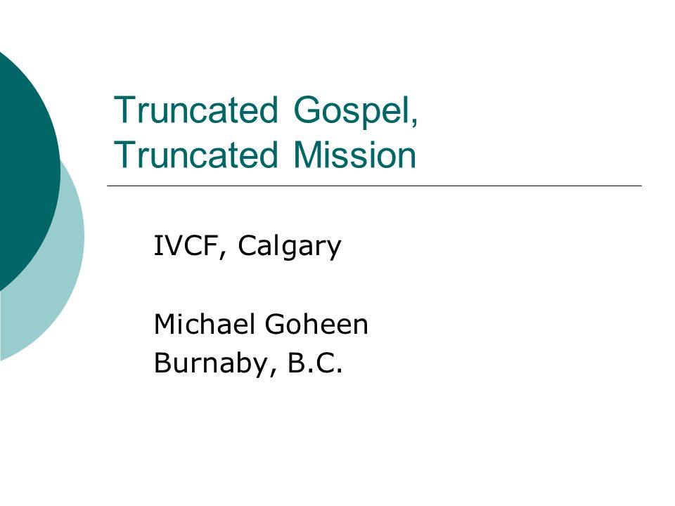 Truncated Gospel, Truncated Mission