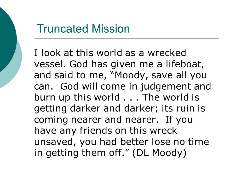 Truncated Mission