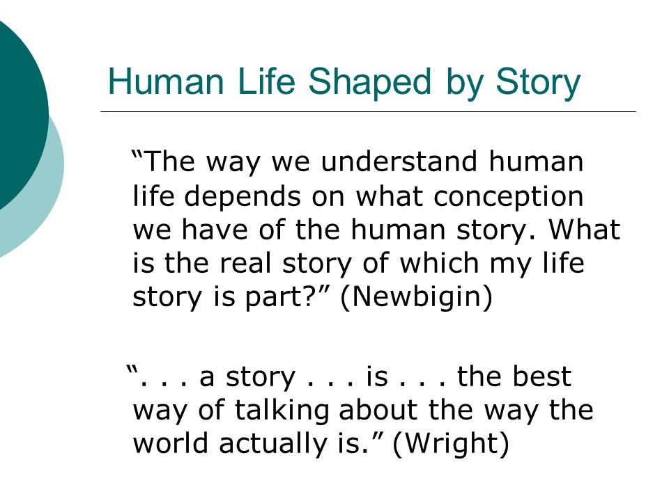 Human Life Shaped by Story
