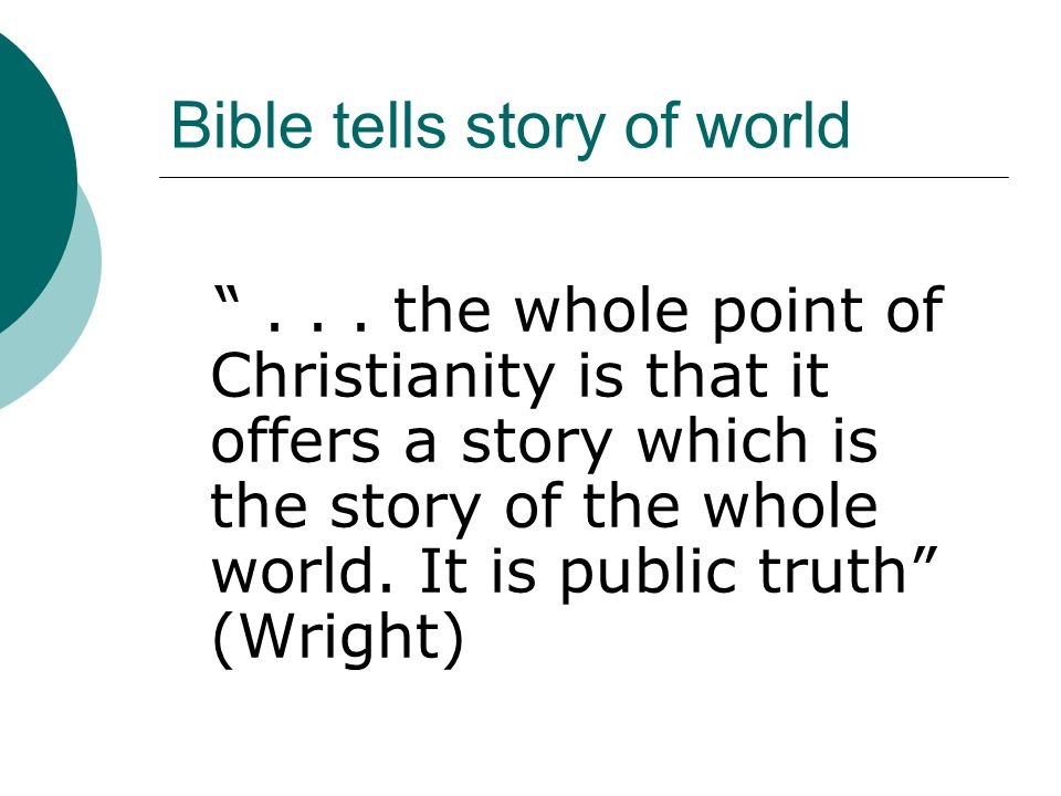 Bible tells story of world