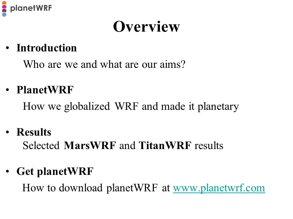 Overview Introduction Who are we and what are our aims PlanetWRF