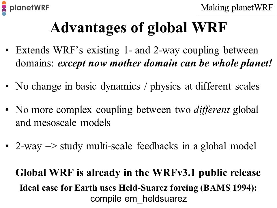 Advantages of global WRF