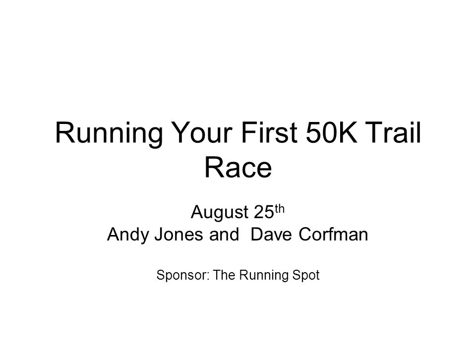 Running Your First 50K Trail Race