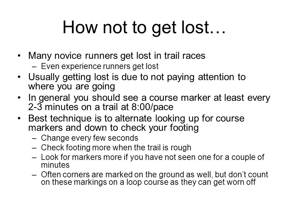 How not to get lost… Many novice runners get lost in trail races