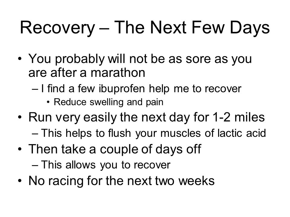Recovery – The Next Few Days