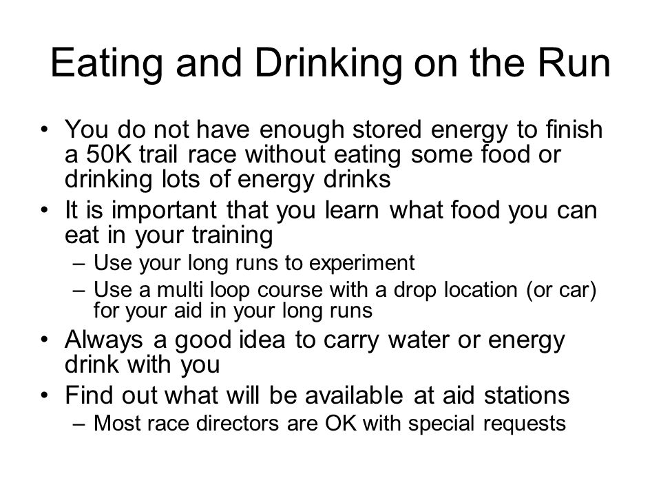 Eating and Drinking on the Run