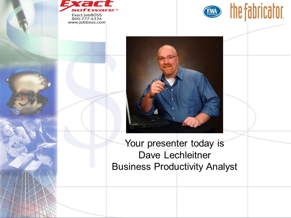 Your presenter today is Dave Lechleitner Business Productivity Analyst