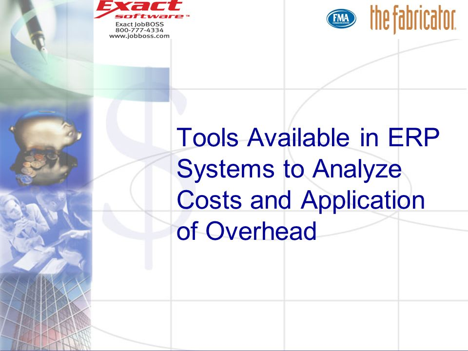 Tools Available in ERP Systems to Analyze Costs and Application of Overhead