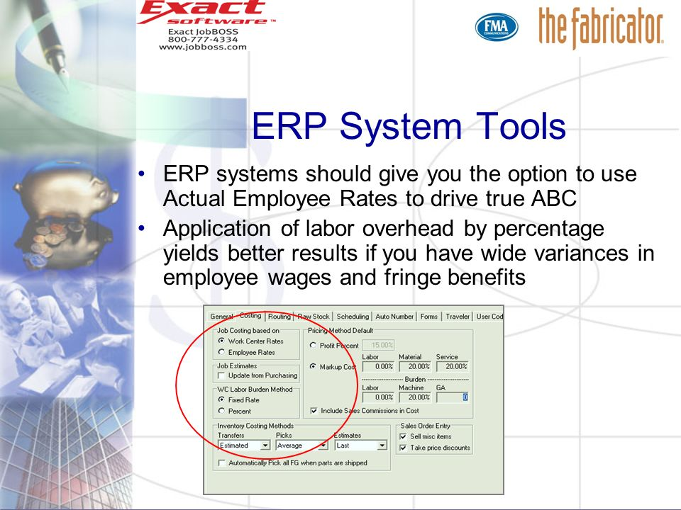 ERP System Tools ERP systems should give you the option to use Actual Employee Rates to drive true ABC.