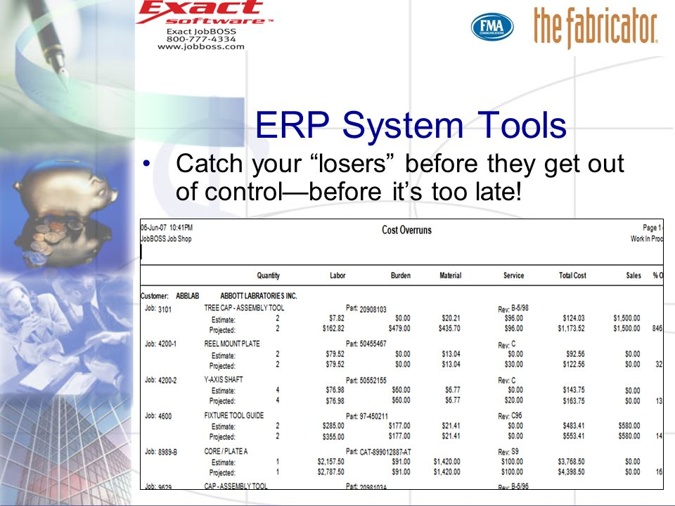 ERP System Tools Catch your losers before they get out of control—before it's too late!