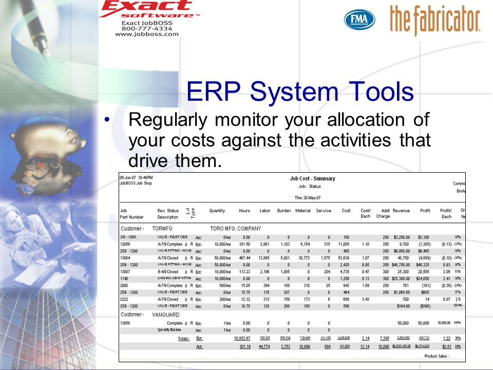 ERP System Tools Regularly monitor your allocation of your costs against the activities that drive them.