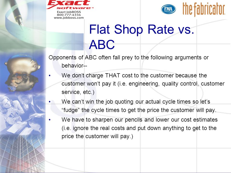 Flat Shop Rate vs. ABCOpponents of ABC often fall prey to the following arguments or behavior--