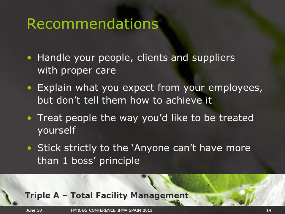 Recommendations Handle your people, clients and suppliers with proper care.