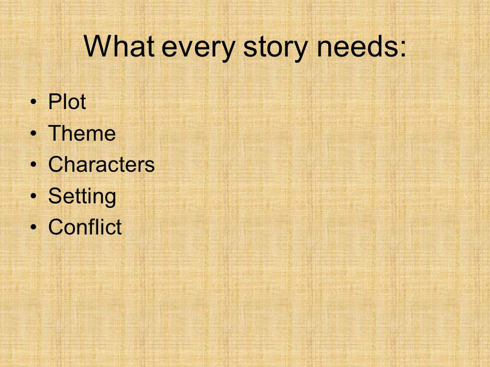 What every story needs: