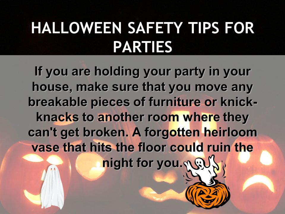 HALLOWEEN SAFETY TIPS FOR PARTIES