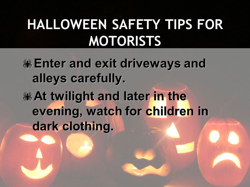 HALLOWEEN SAFETY TIPS FOR MOTORISTS