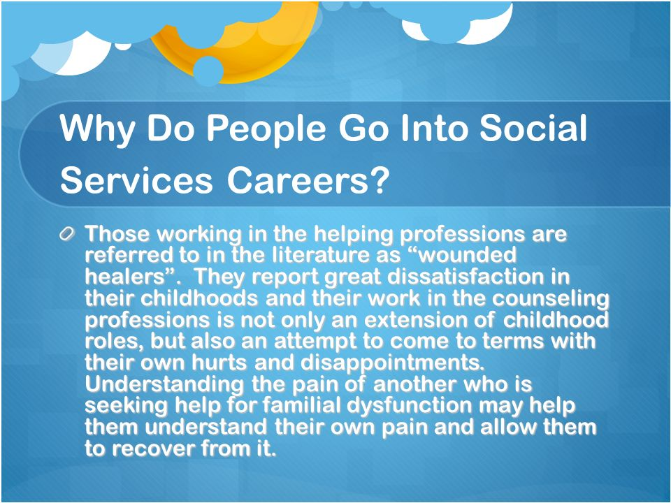 Why Do People Go Into Social Services Careers