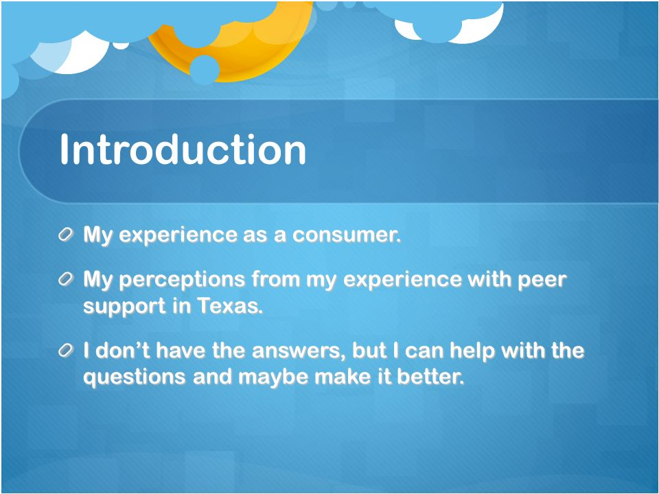 Introduction My experience as a consumer.