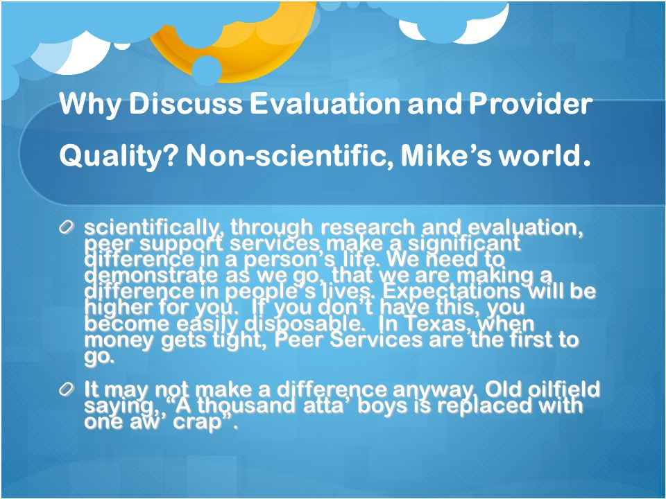 Why Discuss Evaluation and Provider Quality