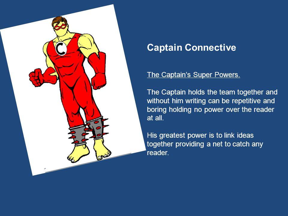 Captain Connective The Captain's Super Powers.