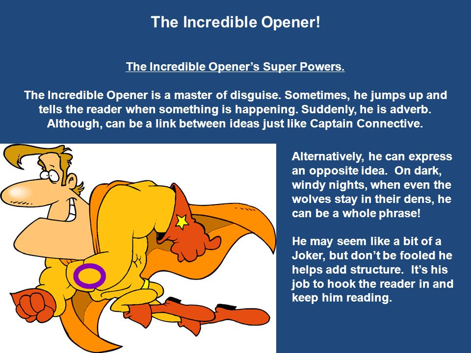 The Incredible Opener's Super Powers.