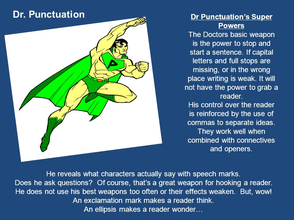 Dr. Punctuation Dr Punctuation's Super Powers