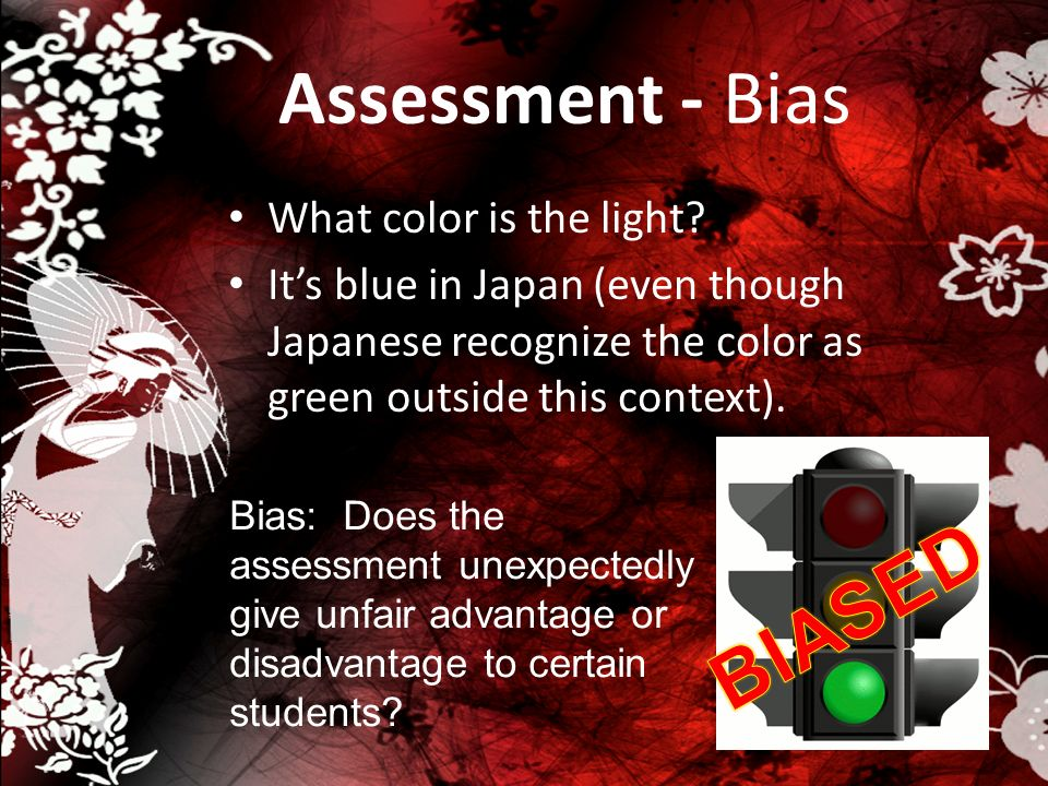 Assessment - Bias BIASED What color is the light