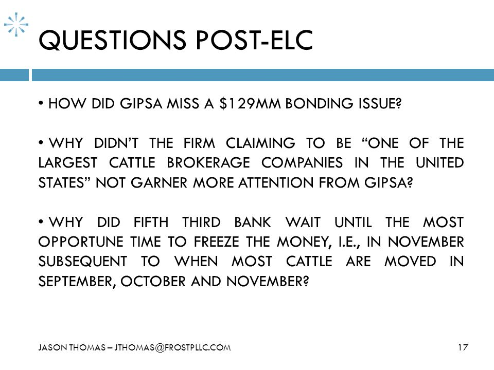 QUESTIONS POST-ELC HOW DID GIPSA MISS A $129MM BONDING ISSUE